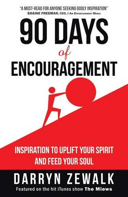 90 Days of Encouragement: Inspiration to Uplift Your Spirit and Feed Your Soul (Paperback)