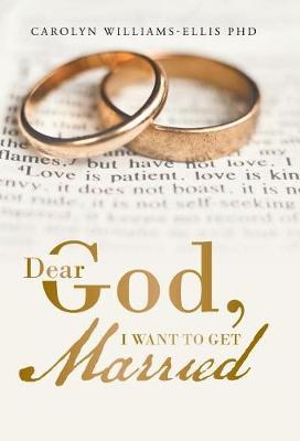 Dear God, I Want to Get Married (Hardback)