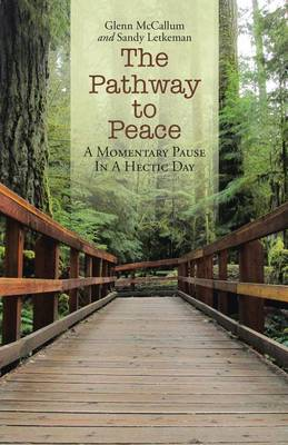 The Pathway to Peace: A Momentary Pause in a Hectic Day (Paperback)