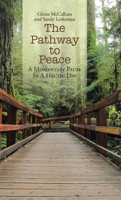 The Pathway to Peace: A Momentary Pause in a Hectic Day (Hardback)
