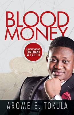 Blood Money: Understanding Covenant Wealth (Paperback)