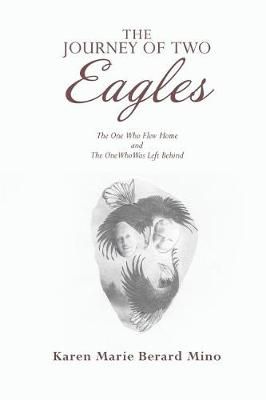 The Journey of Two Eagles: The One Who Flew Home and the One Who Was Left Behind (Paperback)