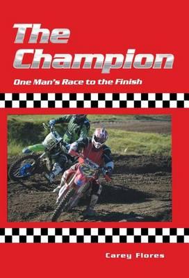The Champion: One Man's Race to the Finish (Hardback)