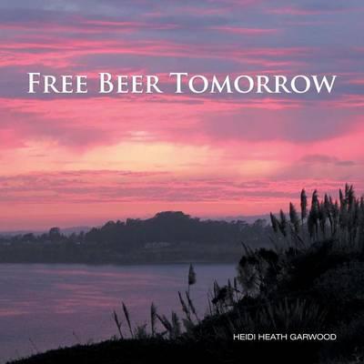 Free Beer Tomorrow (Paperback)