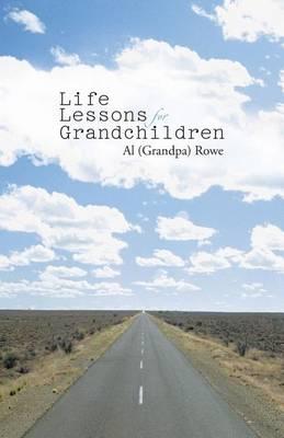 Life Lessons for Grandchildren (Paperback)