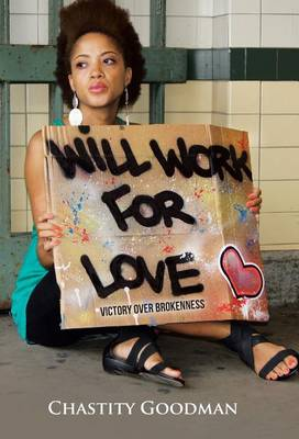 Will Work for Love: Victory Over Brokenness (Hardback)
