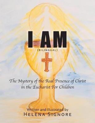 I Am: The Mystery of the Real Presence of Christ in the Eucharist For Children (Paperback)
