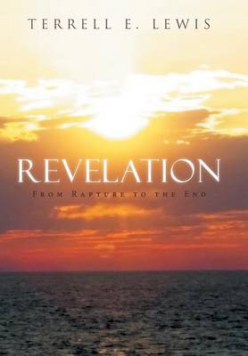Revelation: From Rapture to the End (Hardback)