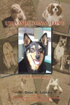 Unconditional Love: It's All about Dogs (Paperback)