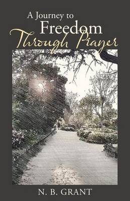 A Journey to Freedom Through Prayer (Paperback)