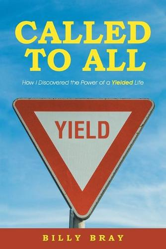 Called to All: How I Discovered the Power of a Yielded Life (Paperback)