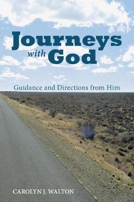 Journeys with God: Guidance and Directions from Him (Paperback)