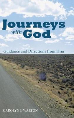 Journeys with God: Guidance and Directions from Him (Hardback)