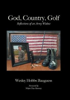 God, Country, Golf: Reflections of an Army Widow (Hardback)