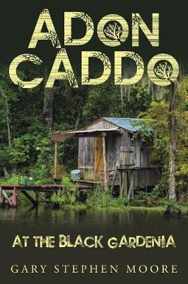 Adon Caddo at the Black Gardenia (Paperback)