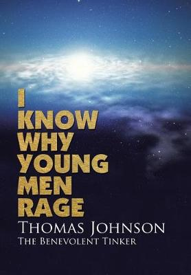 I Know Why Young Men Rage (Hardback)