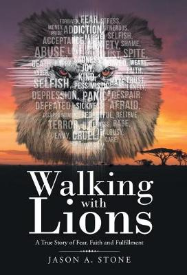 Walking with Lions: A True Story of Fear, Faith and Fulfillment (Hardback)