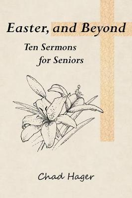 Easter, and Beyond: Ten Sermons for Seniors (Paperback)