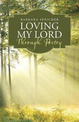 Loving My Lord Through Poetry (Paperback)