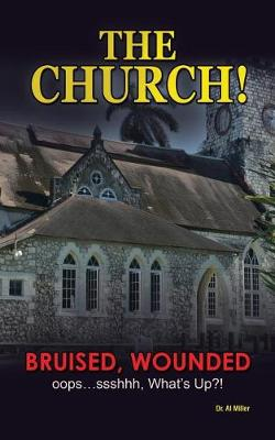 The Church!: Bruised, Wounded Oops...Ssshhh, What's Up?! (Paperback)