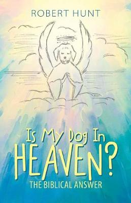 Is My Dog in Heaven?: The Biblical Answer (Paperback)