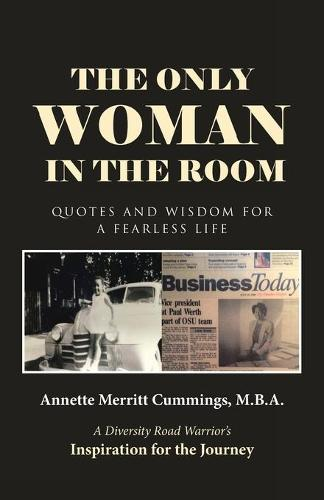 The Only Woman in the Room: Quotes and Wisdom for a Fearless Life (Paperback)