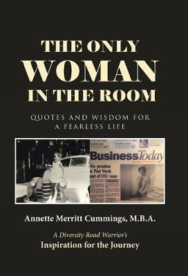 The Only Woman in the Room: Quotes and Wisdom for a Fearless Life (Hardback)