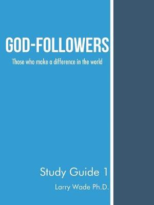 God-Followers: Those Who Make a Difference in the World (Paperback)