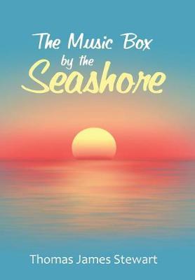 The Music Box by the Seashore (Hardback)