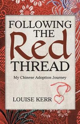 Following the Red Thread: My Chinese Adoption Journey (Paperback)
