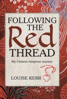 Following the Red Thread: My Chinese Adoption Journey (Hardback)