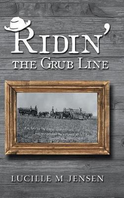 Ridin' the Grub Line (Hardback)