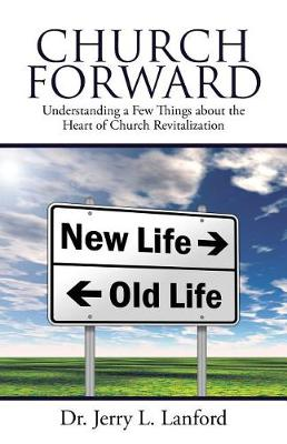 Church Forward: Understanding a Few Things about the Heart of Church Revitalization (Paperback)