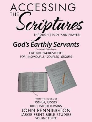 Accessing the Scriptures: God's Earthly Servants (Paperback)