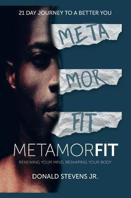 Metamorfit: Renewing Your Mind, Reshaping Your Body (Paperback)
