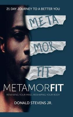 Metamorfit: Renewing Your Mind, Reshaping Your Body (Hardback)