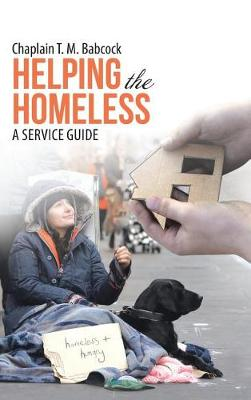 Helping the Homeless: A Service Guide (Hardback)