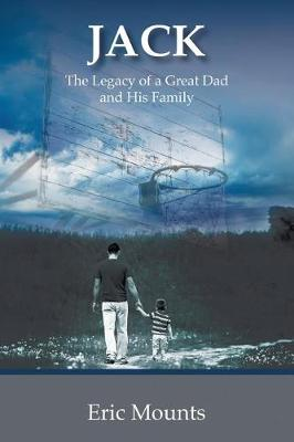 Jack: The Legacy of a Great Dad and His Family (Paperback)