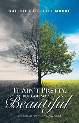 It Ain't Pretty, But God Made It Beautiful (Paperback)
