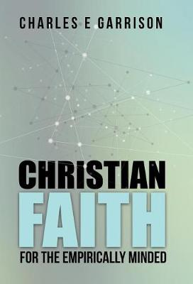Christian Faith for the Empirically Minded (Hardback)