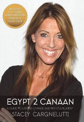 Egypt 2 Canaan: A Guide to Lasting Change and Rich Fulfillment (Hardback)