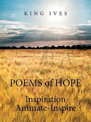 Poems of Hope: Inspiration Animate-Inspire (Paperback)