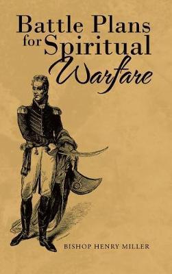 Battle Plans for Spiritual Warfare (Hardback)