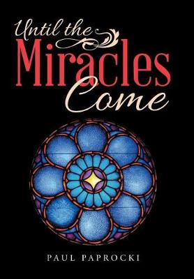 Until the Miracles Come (Hardback)