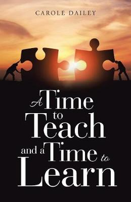 A Time to Teach and a Time to Learn (Paperback)