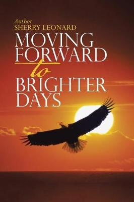 Moving Forward to Brighter Days (Paperback)