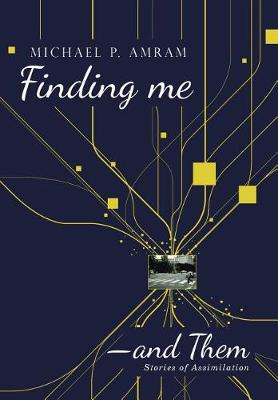 Finding Me―and Them: Stories of Assimilation (Hardback)
