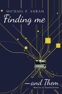 Finding Me―and Them: Stories of Assimilation (Paperback)