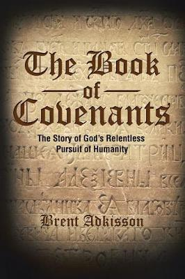 The Book of Covenants: The Story of God's Relentless Pursuit of Humanity (Paperback)