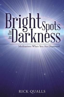 Bright Spots in the Darkness: Meditations When You Are Depressed (Paperback)